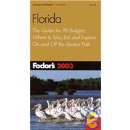 Florida 2003 : The Guide for All Budgets, Where to Stay, Eat, and Explore on and off the Beaten Path