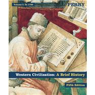 Western Civilization A Brief History, Volume I: To 1789