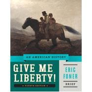 Give Me Liberty!: An American History (Brief Fourth Edition)