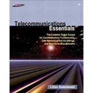 Telecommunications Essentials : The Complete Global Source for Communications Fundamentals, Data Networking and the Internet and Next-Generation Networks