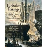 Turbulent Passage A Global History Of The Twentieth Century- (Value Pack w/MySearchLab)