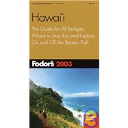 Hawaii 2003 : The Guide for All Budgets, Where to Stay, Eat, and Explore on and off the Beaten Path