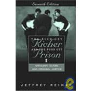 The Rich Get Richer and the Poor Get Prison: Ideology, Class, and Criminal Justice (with Supplementary Article)