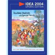Teaching Students with Special Needs in Inclusive Settings, IDEA 2004 Update Edition