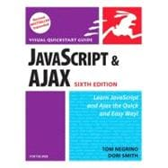 JavaScript and Ajax for the Web, Sixth Edition Visual QuickStart Guide