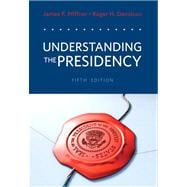 Understanding The Presidency- (Value Pack w/MySearchLab)