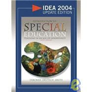 Introduction to Special Education: Teaching in the Age of Opportunity, IDEA 2004 Update Edition