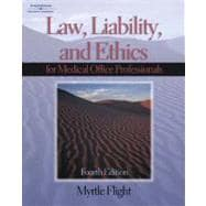 Law, Liability & Ethics for the Medical Office Professional