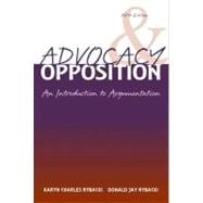 Advocacy and Opposition : An Introduction to Argumentation