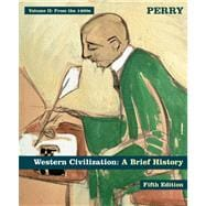 Western Civilization A Brief History, Volume II: From the 1400s