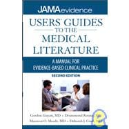 Users' Guides to the Medical Literature: A Manual for Evidence-Based Clinical Practice, Second Edition