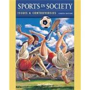 Sports in Society : Issues and Controversies, with Online Learning Center PowerWeb