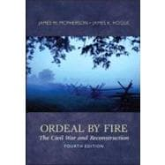 Ordeal by Fire : The Civil War and Reconstruction, Reprint