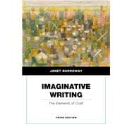 Imaginative Writing The Elements of Craft (Penguin Academics Series)