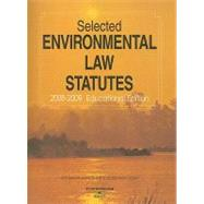 Selected Environmental Law Statutes, 2008-2009 Educational Edition