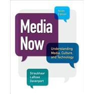 Media Now Understanding Media, Culture, and Technology