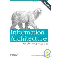 Information Architecture for the World Wide Web : Designing Large-Scale Web Sites