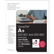 CompTIA a+ 220-801 and 220-802 Authorized Cert Guide, Deluxe Edition and Simulator Library