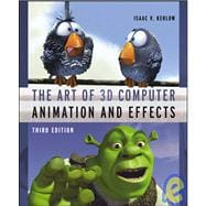 The Art of 3D: Computer Animation and Effects, 3rd Edition
