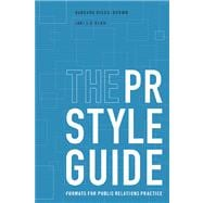 The PR StyleGuide Formats for Public Relations Practice (with InfoTrac)