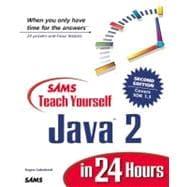 Sams Teach Yourself Yourself Java 2 in 24 Hours