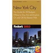 New York City 2003 : The Guide for All Budgets, Where to Stay, Eat, and Explore on and off the Beaten Path