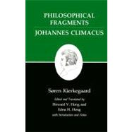 Philosophical Fragments, or a Fragment of Philosophy/Johannes Climacus, or de Omnibus Dubitandum Rst 9780691020365R