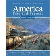 America Past and Present, Brief Edition, Volume 2