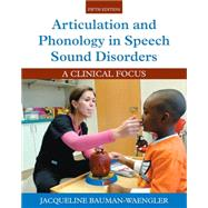 Articulation and Phonology in Speech Sound Disorders A Clinical Focus