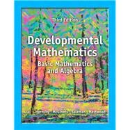 Developmental Mathematics Basic Math and Algebra Plus NEW MyMathLab with Pearson eText -- Access Card Package