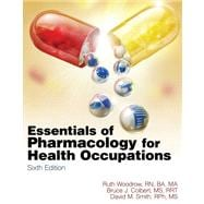 Flashcards for Woodrow/Colbert/Smith�s Essentials of Pharmacology for Health Occupations