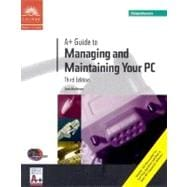 A+ Guide to Managing and Maintaining Your PC : Comprehensive