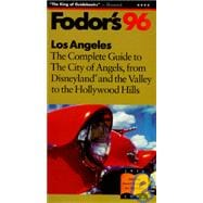 Angeles '96 : The Complete Guide to the City of Angels from Disneyland and the Valley to the Hollywood Hills