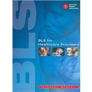 BLS for Healthcare Providers (Student Manual) Item 90-1038