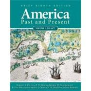 America Past and Present, Brief Edition, Volume 1