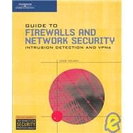 Guide to Firewalls and Network Security : Intrusion Detection and VPNs