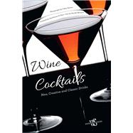 Wine Cocktails New, Creative and Classic Drinks