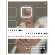 Learning iPad Programming A Hands-on Guide to Building iPad Apps with iOS 5