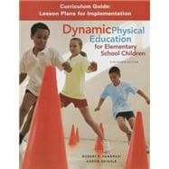 Dynamic Physical Education Curriculum Guide Lesson Plans for Implementation