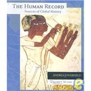 The Human Record Sources of Global History, Volume I: To 1700