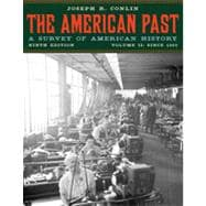 The American Past: A Survey of American History, Volume II: Since 1865, 9th Edition