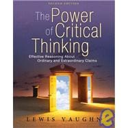 The Power of Critical Thinking; Effective Reasoning About Ordinary and Extraordinary Claims