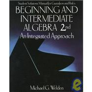 Student Solutions Manual for Gustafson and Frisk's Beginning and Intermediate Algebra