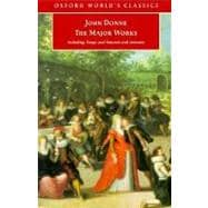 John Donne - The Major Works including Songs and Sonnets and sermons