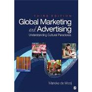 Global Marketing and Advertising : Understanding Cultural Paradoxes