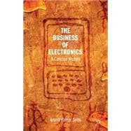 The Business of Electronics A Concise History 9781137330420R