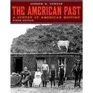 The American Past: A Survey of American History, 9th Edition