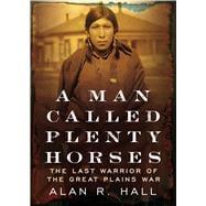 A Man Called Plenty Horses 9781634990424R