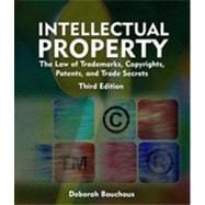 Intellectual Property: The Law of Trademarks, Copyrights, Patents, and Trade Secrets for the Paralegal, 3rd Edition