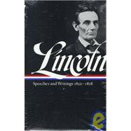 Lincoln   Vol. I : Speeches and Writings 1832-1858